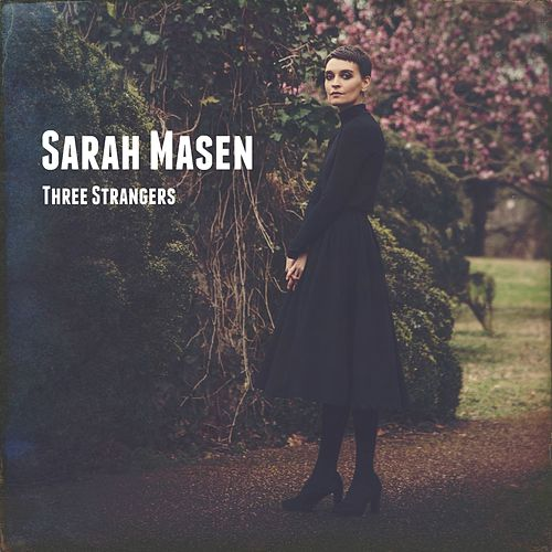 Three Strangers by Sarah Masen