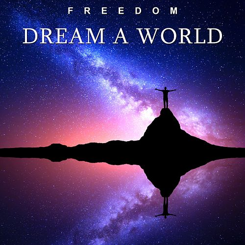 Dream a World (Remix) by Freedom (5)