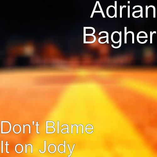 Don't Blame It on Jody by Adrian Bagher