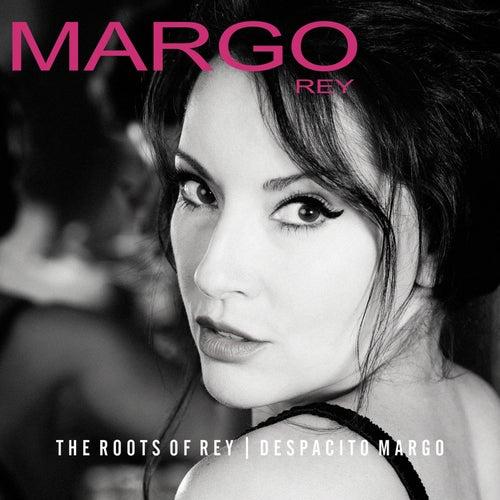 The Roots of Rey | Despacito Margo by Margo Rey