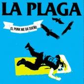 EL Punk Me da Sueño by La Plaga