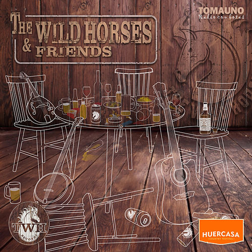The Wild Horses & Friends by Wild Horses