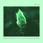 Nobody Compares To You (Remixes) by Gryffin