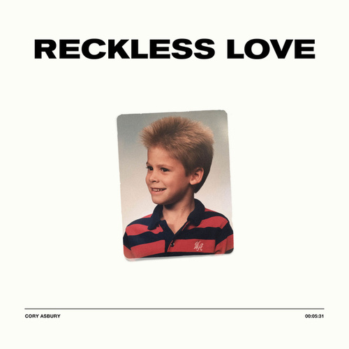 Reckless Love (Radio Version) by Cory Asbury