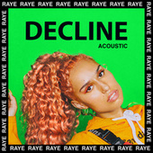 Decline (Acoustic) by Raye