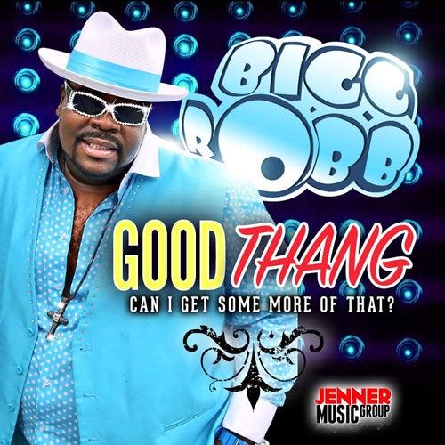 Good Thang by Bigg Robb