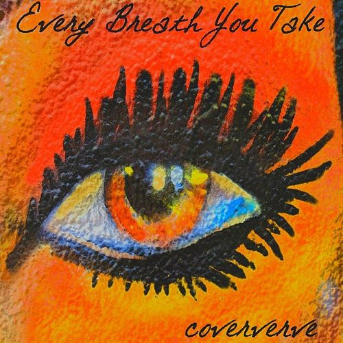 Every Breath You Take by Coververve