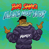 Man's Not Hot (MC Mix) von Big Shaq