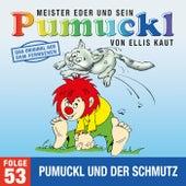 53: Pumuckl und der Schmutz (Das Original aus dem Fernsehen) von Pumuckl