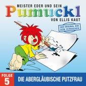 05: Die abergläubische Putzfrau (Das Original aus dem Fernsehen) von Pumuckl