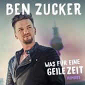 Was für eine geile Zeit (Remixes) de Ben Zucker