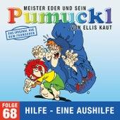 68: Hilfe - Eine Aushilfe (Das Original aus dem Fernsehen) von Pumuckl