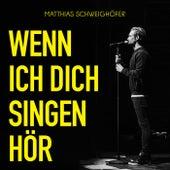 Wenn ich dich singen hör von Matthias Schweighöfer
