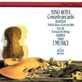Rota: Concerto per archi / Respighi: Ancient Airs & Dances / Barber: Adagio /  Elgar: Serenade for Strings by I Musici