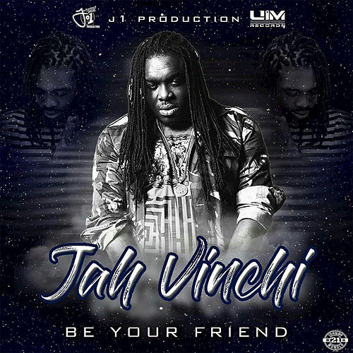 Be Your Friend by Jah Vinci