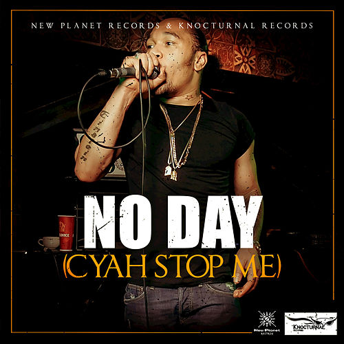 No Day (Cyah Stop Me) by Stein
