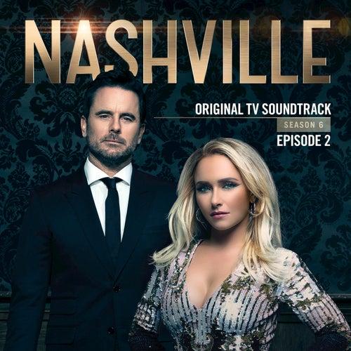 Nashville, Season 6: Episode 2 (Music from the Original TV Series) by Nashville Cast