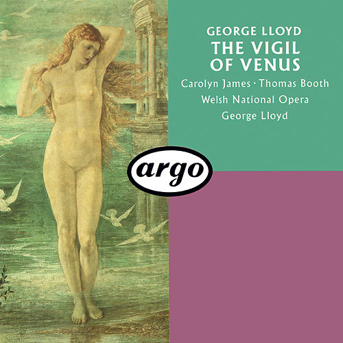 George Lloyd: The Vigil Of Venus (Pervigilium Veneris) by George Lloyd