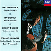 Arnold: Guitar Concerto / Brouwer: Retrats Catalans / Chappell: Caribbean Concerto by Barry Wordsworth