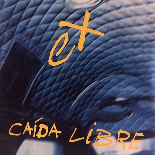 Caída Libre by The Ex