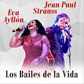 Los Bailes de la Vida by Jean Paul Strauss