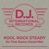 Do That Dance (Vocal Mix) by Kool Rock Steady