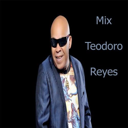 Mix Teodoro Reyes by Teodoro Reyes