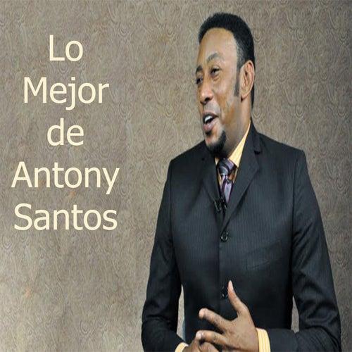 Lo Mejor de Antony Santos by Antony Santos