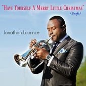 Have Yourself a Merry Little Christmas by Jonathan Laurince