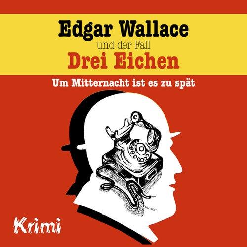 Nr. 1: Edgar Wallace und der Fall drei Eichen von Edgar Wallace