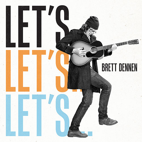 Let's… by Brett Dennen