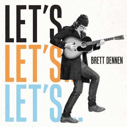 Let's… by Brett Dennen