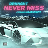 Never Miss by DRKNGHT