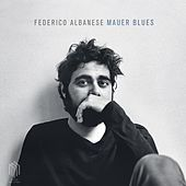 Mauer Blues by Federico Albanese