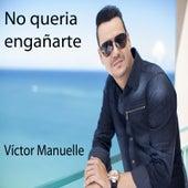No Queria Engañarte by Víctor Manuelle