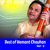 Best of Hemant Chauhan, Vol. 3 by Hemant Chauhan