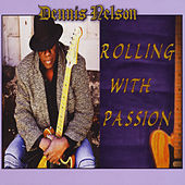 Rolling with Passion by Dennis Nelson