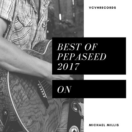 Best Of Pepaseed 2017 by Pepaseed