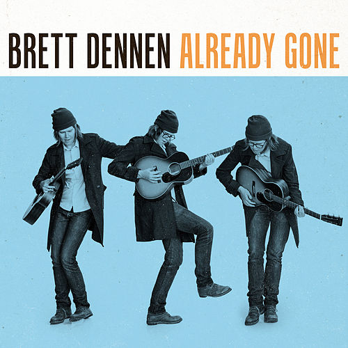 Already Gone by Brett Dennen