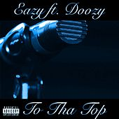Too Tha Top de Eazy