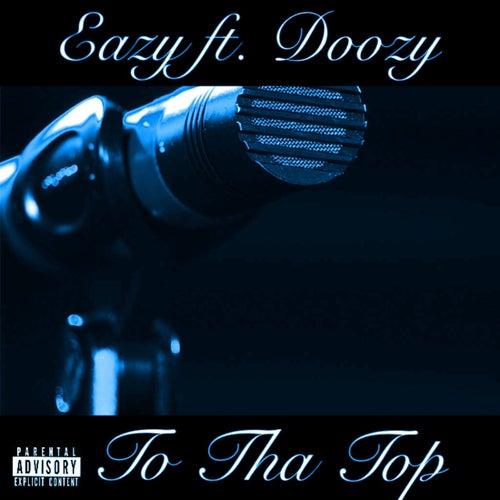 Too Tha Top de Eazy