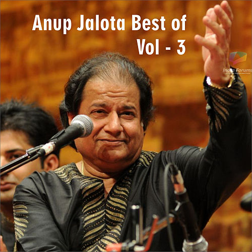 Anup Jalota Best of, Vol. 3 by Anup Jalota