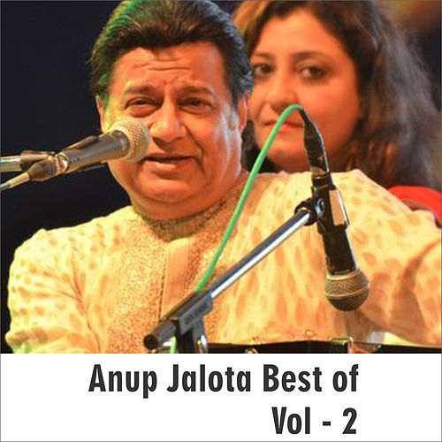 Anup Jalota Best of, Vol. 2 by Anup Jalota
