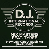 How Low Can U Touch Me (Radio Edit) by The Mixmasters