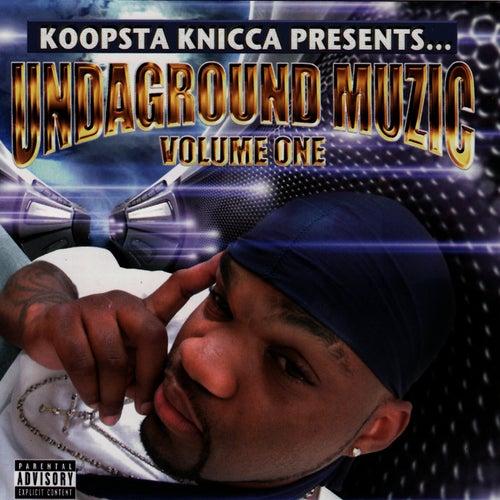 Undaground Muzic: Volume One by Koopsta Knicca