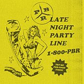 Late Night Party Line by PBR Street Gang
