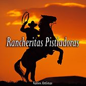 Rancheritas Pistiadoras by Various Artists
