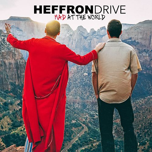 Mad at the World by Heffron Drive