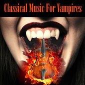 Classical Music For Vampires by Various Artists