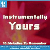 Instrumentally Yours - 16 Melodies To Remember by Various Artists